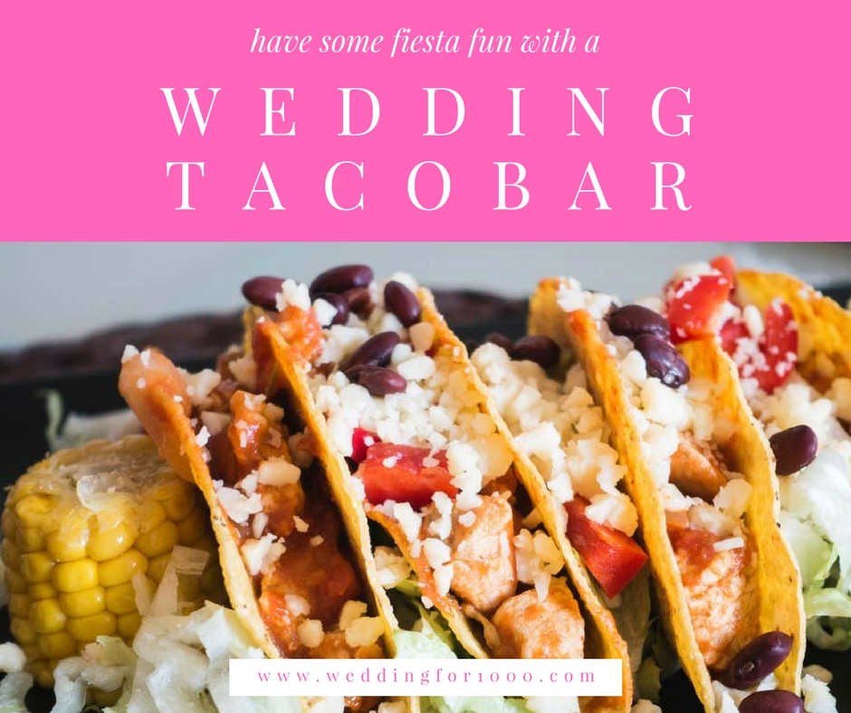 Try a Taco Wedding Bar to add some fiesta fun to your big day!
