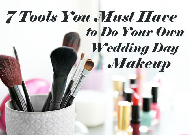 7 Tools You MUST Have to Do Your Own Wedding Day Makeup