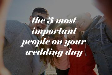 3 most important people on your wedding day