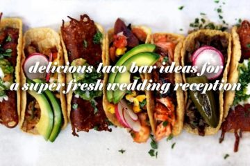Super fresh ideas for a delicious taco bar! weddingfor1000.com