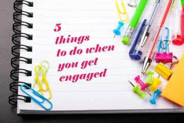 5 ideas for things to do when you get engaged