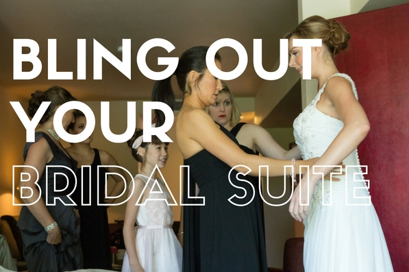 4 Baller Ways to Bling Out Your Bridal Suite - weddingfor1000.com