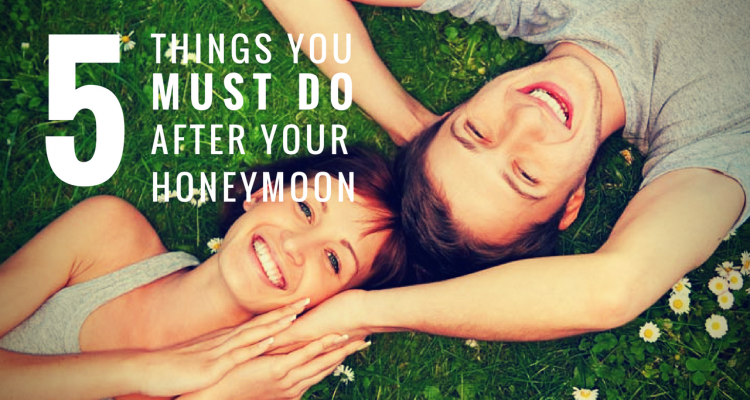5 Things You MUST Do After Your Honeymoon - weddingfor1000.com