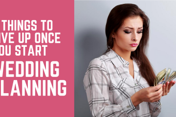 7 Things to Give Up Once You Start Wedding Planning - weddingfor1000.com