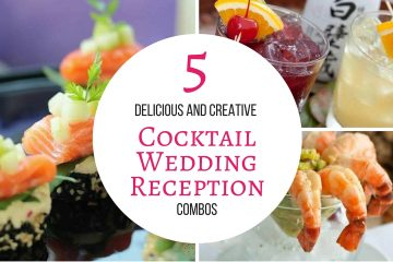 5 Delicious and Creative Cocktail Wedding Reception Combos - weddingfor1000.com